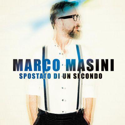 Marco Masini – Spostato di un secondo (2017)