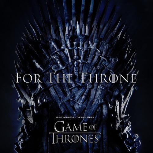 For the Throne (Music Inspired by the Hbo Series Game of Thrones) (2019)