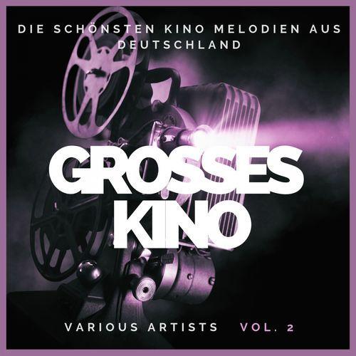 Grosses Kino (Die schönsten Kino Melodien aus Deutschland) Vol. 2 (2020)