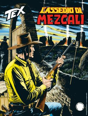 Tex Willer Mensile 710 - L'assedio di Mezcali (Dicembre 2019)