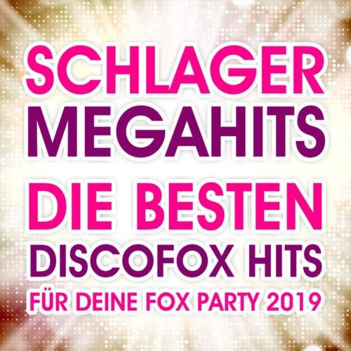 Schlager Megahits - Die besten Discofox Hits für deine Fox Party 2019 (2019)