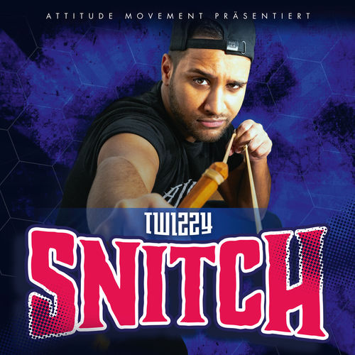 Twizzy - Snitch (Premium Edition) (2019)