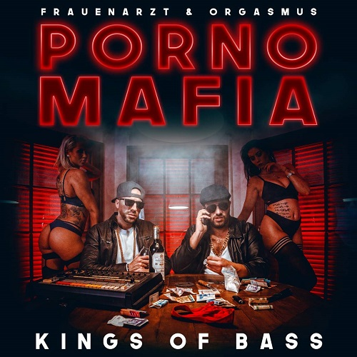 Frauenarzt & Orgasmus - Porno Mafia Kings of Bass (2019)