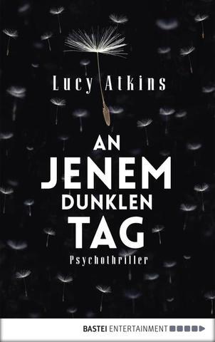 [Thriller] Lucy Atkins - An jenem dunklen Tag