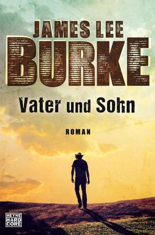 [Roman] James Lee Burke - Vater und Sohn