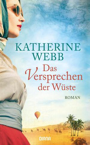 [Roman] Katherine Webb - Das Versprechen der Wüste