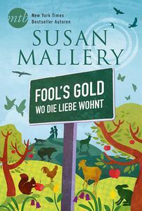 Susan Mallery - Fool's Gold - Wo die Liebe wohnt