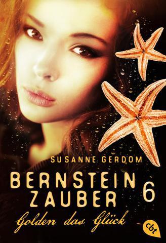 [Roman] Susanne Gerdom - Bernsteinzauber Band 6 - Golden das Glück