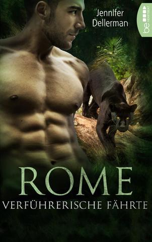 [Roman] Jennifer Dellerman - Rome - Verführerische Fährte (Dynasty of Jaguars 1)