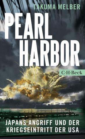 Takuma Melber - Pearl Harbor: Japans Angriff und der Kriegseintritt der USA