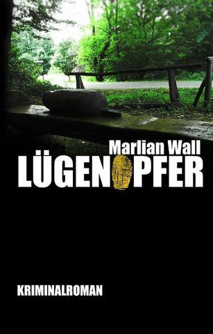 [Krimi] Marlian Wall - Lügenopfer