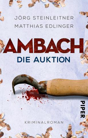 [Krimi] Jörg Steinleitner, Matthias Edlinger - Ambach - Die Auktion