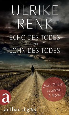 [Thriller] Ulrike Renk - Echo des Todes / Lohn des Todes