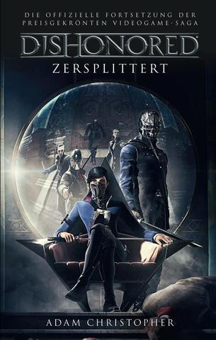 [Fantasy] Adam Christopher - Dishonored - Zersplittert: Roman zum Videogame