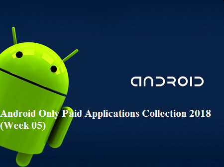 Android Only Paid Apps Collection 2018 (Week 05)