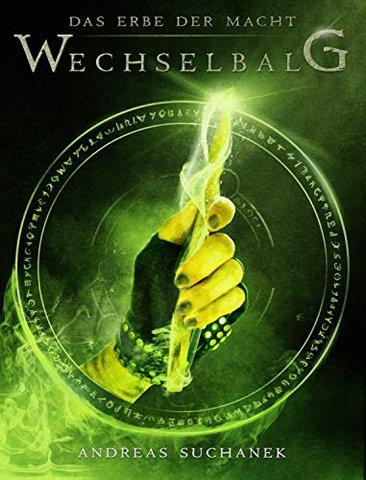Standard Andreas Suchanek - Das Erbe der Macht - Band 3 - Wechselbalg (Urban Fantasy)