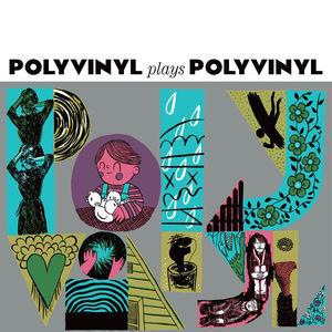 Polyvinyl Plays Polyvinyl (2016)