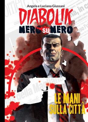 Diabolik - Nero su Nero - Volume 9 - Le Mani sulla Città (2014)