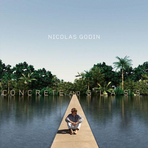 Nicolas Godin - Concrete and Glass (2020)