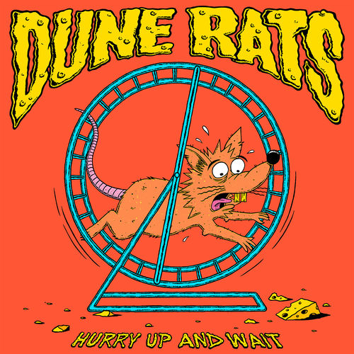 Dune Rats - Hurry Up And Wait (2020)
