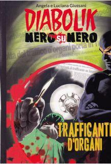 Diabolik Nero su Nero - Volume 20 -  Trafficanti d'organi (2014)