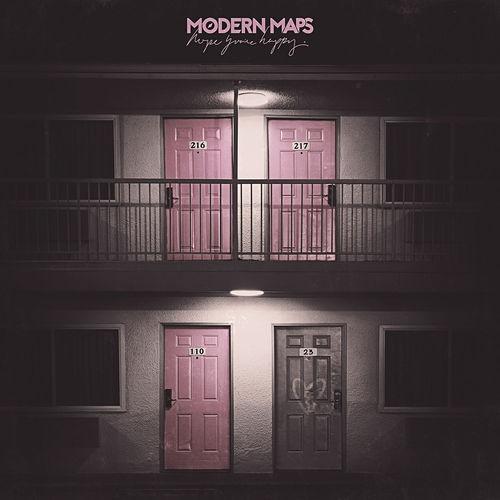 Modern Maps - Hope You're Happy. (2018)