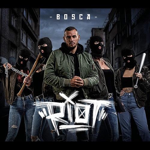 Bosca - Riot (2019)
