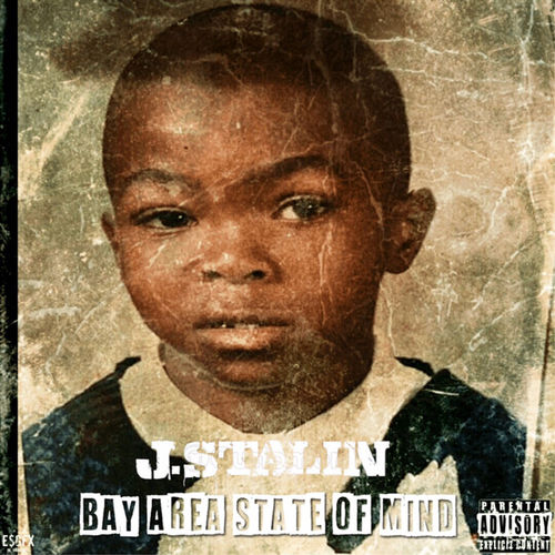 J. Stalin - Bay Area State of Mind (2019)