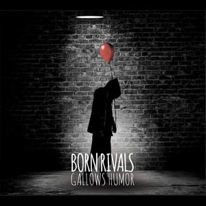 Born Rivals - Gallows Humor (2016)