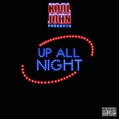 Kool John – Up All Night (2017) [320 KBPS]