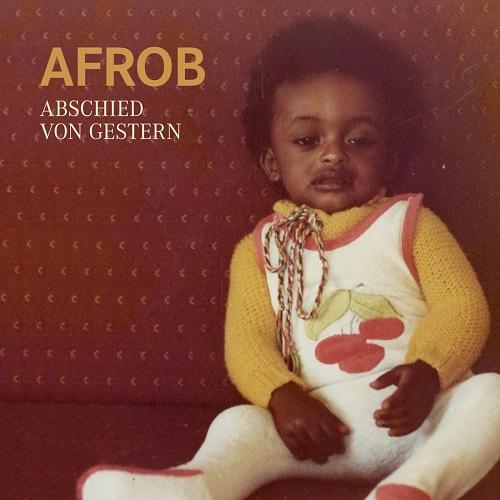 Afrob - Abschied Von Gestern (2019)