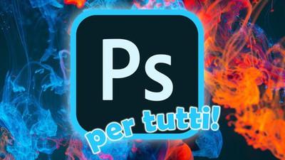 Adobe Photoshop per tutti! Il corso da ZERO ad AVANZATO! (Aprile 2021) - Ita