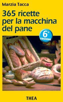 Marzia Tacca - 365 ricette per la macchina del pane (2014)