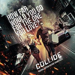 Collide (Original Motion Picture Soundtrack) (2017)