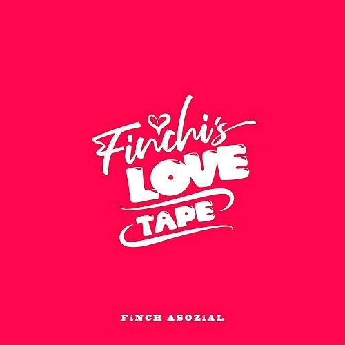 FiNCH ASOZiAL - Finchi's Love Tape (2020)