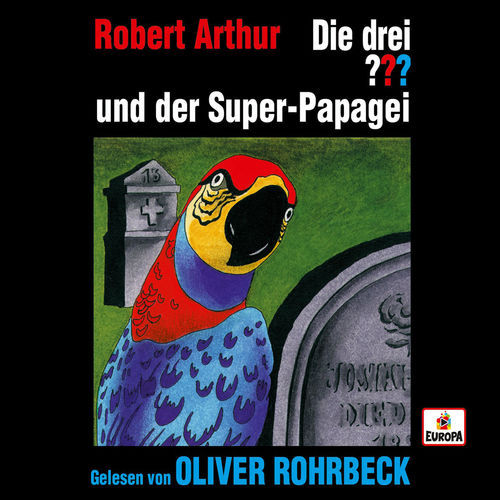 Die drei Fragezeichen - Oliver Rohrbeck liest ...und der Super-Papagei (2019)