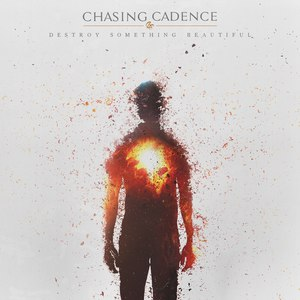 Chasing Cadence - Destroy Something Beautiful (EP) (2016)