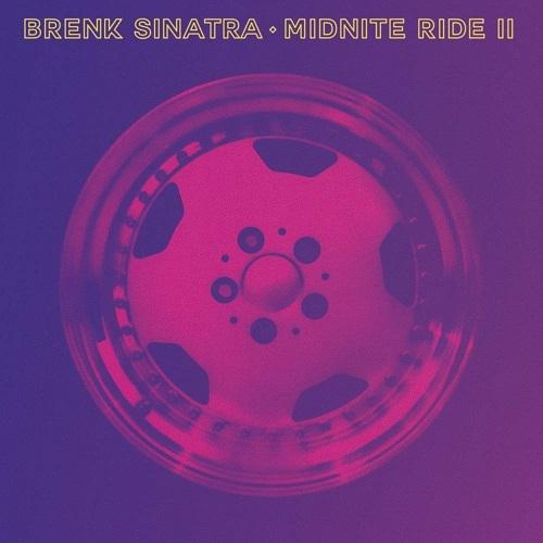 Brenk Sinatra - Midnite Ride II (2019)