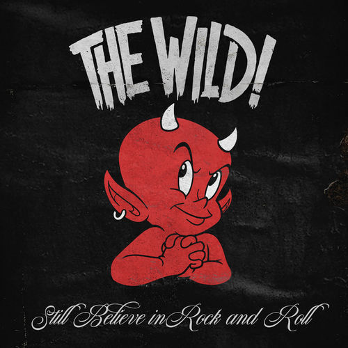 The Wild - Still Believe in Rock and Roll (2020)
