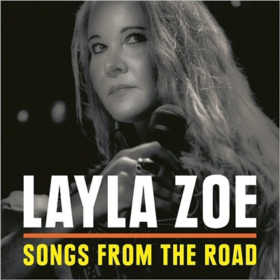 Layla Zoe - Songs From The Road (2017) Lossless