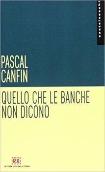 Pascal Canfin - Quello che le banche non dicono (2013)