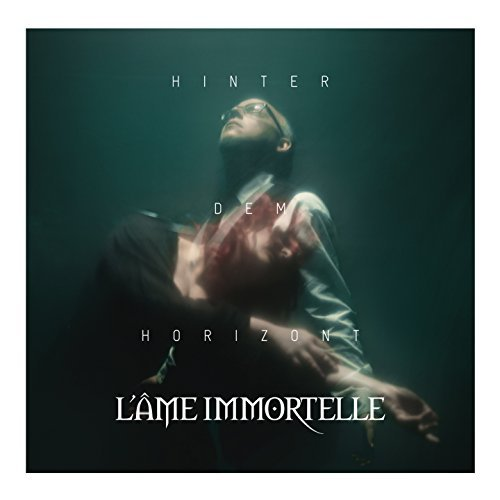 L'Ame Immortelle - Hinter dem Horizont (Deluxe Edition) (2018)