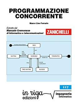 Marco Lino Ferrario - Programmazione concorrente: coedizione zanichelli Vol. 117 (2016)