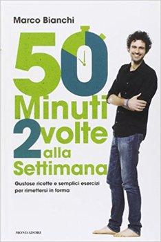 Marco Bianchi - 50 minuti 2 volte alla settimana - Provaci! (2014)