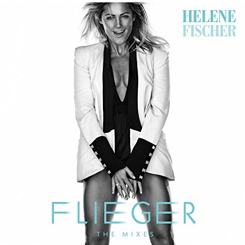 Helene Fischer - Flieger (The Mixes) (2018)