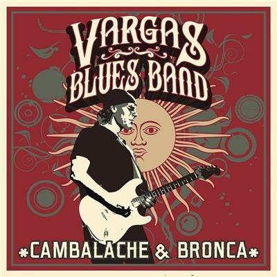 Vargas Blues Band - Cambalache & Bronca (2017)