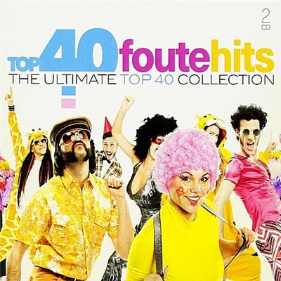 VA - Top 40 Foute Hits The Ultimate Top 40 Collection (2017)