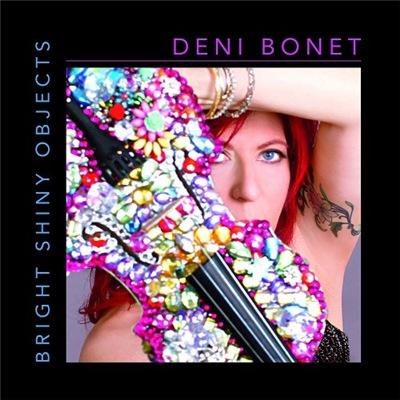 Deni Bonet - Bright Shiny Objects (2017)