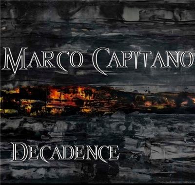 Marco Capitano - Decadence (2017)