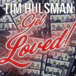 Tim Hulsman – Get Loved! (2017)
